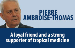 Pierre Ambroise Thomas – A loyal friend and a strong supporter of tropical medicine